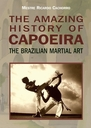 UNKNOWN CAPOEIRA  VOLUME II – A History of the Original Brazilian Martial Art