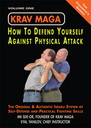 Krav Maga: How to Defend  Yourself against  Physical Attack