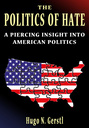 THE POLITICS OF HATE – A Piercing Insight into American Politics