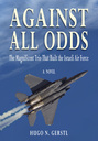 AGAINST ALL ODDS: The Magnificent Trio That Built the Israeli Air Force