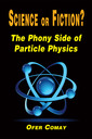 Science  or Fiction ?The Phony Side of Particle Physics